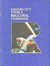 Pub 3865 - 1969 Kansas City Royals Inaugural Yearbook